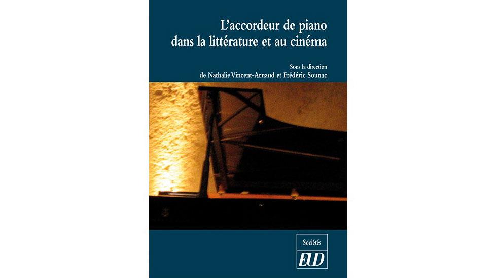 L'accordeur de piano dans la littérature et au cinéma, un ouvrage de Nathalie Vincent-Arnaud