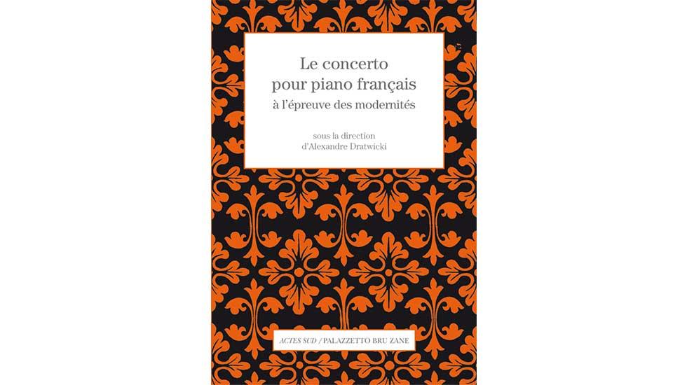 Le concerto pour piano français à l'épreuve des modernités, par Alexandre Dratwicki